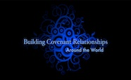 Building Covenant Relationships Around The World!